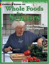 NEW - Whole Foods for Seniors (Natural Health Guide) (Natural Health Guide)