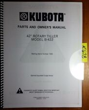 "Kubota B-422 B422 42"" Rotary Tiller S/N 1000- Owner's Operator's & Parts Manual"