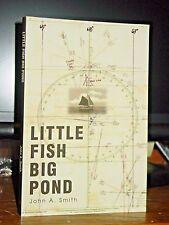Little Fish,Big Pond 39 Years High Seas Cruising Wooden Cutter Navigation Fishin