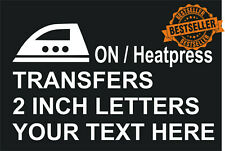 Custom Iron On T-Shirt Transfers / 2 inch letters / Heatpress / Various packs