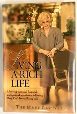 Living A Rich Life The Mary Kay Way - PRISTINE Hardcover Edition - 2000