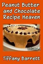 Peanut Butter and Chocolate Recipe Heaven Volu... by Barrett, Tiffany 1481994905