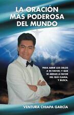 La Oración Más Poderosa Del Mundo : Para Abrir Los Cielos a Mi Favor; y Que...