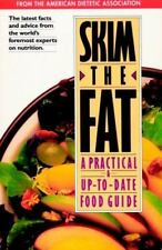 SKIM the FAT: A PRACTICAL and UP-to-DATE FOOD GUIDE