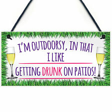 I'm Outdoorsy Drunk On Patios Alcohol Hanging Plaque Wine Porch Gift Sign Gift