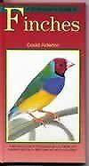 Finches (Birdkeepers Guide) By David Alderton