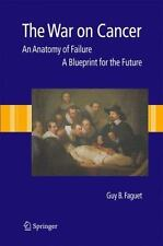 The War on Cancer: An anatomy of failure, A blueprint for the future-ExLibrary