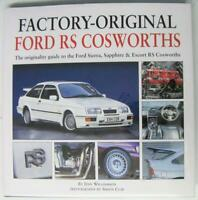 FACTORY-ORIGINAL FORD RS COSWORTHS THE ORIGINALITY GUIDE TO THE FORD SIERRA...