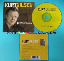 CD Singolo Kurt Nilsen Here She Comes 82876 61 EUROPE 2004 PROMO*CARDSLEEVE(S23)