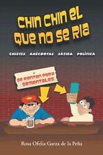 Chin Chin el Que No Se Ria : Chistes anécdotas, Sátira Política y...