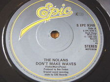 "THE NOLANS - DON'T MAKE WAVES    7"" VINYL"