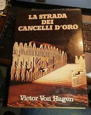 La strada dei cancelli d'oro Victor von Hagen Club dei lettori italiano 1979
