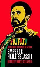 Emperor Haile Selassie (Ohio Short Histories of Africa), Selassie, Bereket Habte