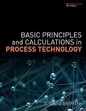 Basic Principles and Calculations in Process Technology, Griffith, T. David, Goo