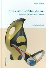 Keramik der 50er Jahre, Horst Makus ISBN 3-89790-220-6