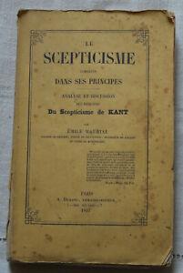 1857 Le scepticisme combattu dans ses principes, principes de Kant, E.Maurial.