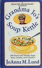 Grandma Jo's Soup Kettle: 100 Hearty and Healthy Soups