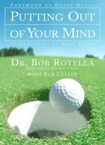 Putting Out of Your Mind, Bob Rotella, Good Books