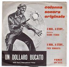 disco 45 GIRI COLONNA SONORA UN DOLLARO BUCATO A MAN... A STORY...