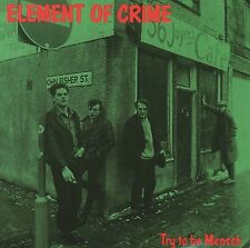 ELEMENT OF CRIME - TRY TO BE MENSCH  VINYL LP NEU