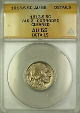 1913-S Variety 2 Buffalo Nickel 5c Coin ANACS AU-55 Details Cleaned Corroded