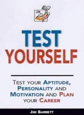 Test Yourself: Test Your Aptitude, Personality and Motivation and Plan Your Car