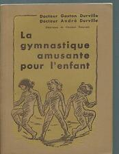 (51043) - DURVILLE G. et A.; La gymnastique amusante pour l'enfant.