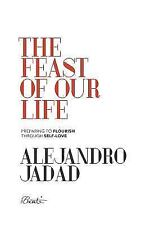 The Feast of Our Life: Preparing to Flourish Through Self-Love, ISBN 95846747...