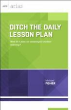 Ditch the Daily Lesson Plan: How Do I Plan for Meaningful Student Learning? (Pap