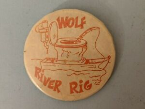 Vintage Wolf River Rig Tackle Boat Toilet  Pinback Pin Button