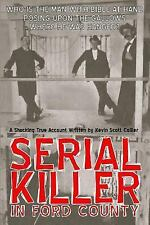 Serial Killer in Ford County by Kevin Collier (2015, Paperback)