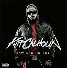 Raw and Un-Kutt [PA] by Kutt Calhoun (CD, Jun-2010, Strange Music)