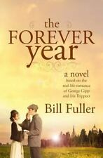 The Forever Year : A Novel Based on the Real-Life Romance of George Gipp and...
