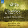 George Enescu: Complete Works for Violin and Piano  (UK IMPORT)  CD NEW