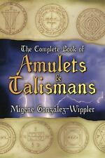 The Complete Book of Amulets & Talismans: By Migene Gonz?lez-Wippler