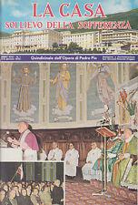LA CASA SOLLIEVO DELLA SOFFERENZA QUINDICINALE DELL'OPERA DI PADRE PIO 1975