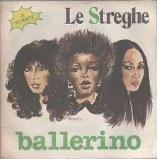 """LA STREGHE BALLERINO / TAMARINDO BAY  7"""" 45 GIRI"""
