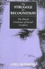 The Struggle for Recognition: The Moral Grammar of Social Conflicts (Studies in