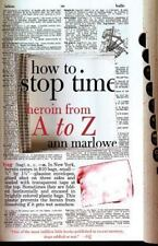 How to Stop Time : Heroin from A to Z by Ann Marlowe (2000, Paperback)