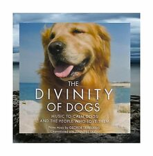 The Divinity of Dogs- Music to Calm Dogs and the People Who Lov... Free Shipping