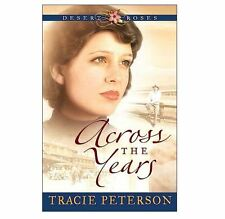 Across the Years - Desert Roses Series Book 2 by Tracie Peterson