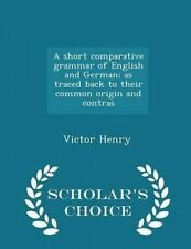 A Short Comparative Grammar English German As Traced Back by Henry Victor