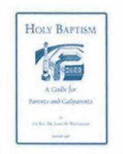 Holy Baptism: A Guide For Parents And Godparents