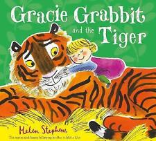 Gracie Grabbit and the Tiger by Helen Stephens BRAND NEW BOOK (Paperback, 2015)