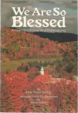 We Are So Blessed : A Musical of Praise and Thanksgiving by Bill & Glo. Gaither