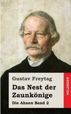 Das Nest der Zaunkönige : Die Ahnen Band 2 by Gustav Freytag (2013, Paperback)