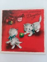 1940-50s Vtg KITTENS w ORNAMENTS Merry CHRISTMAS Daughter GREETING CARD