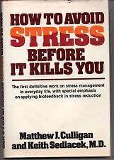 How to Avoid Stress Before It Kills You Matthew J Culligan Keith Sedlacek 1980