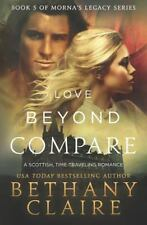Love Beyond Compare: A Scottish Time-Travel Romance (Paperback or Softback)