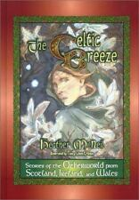 The Celtic Breeze: Stories of the Otherworld from Scotland, Ireland, a-ExLibrary